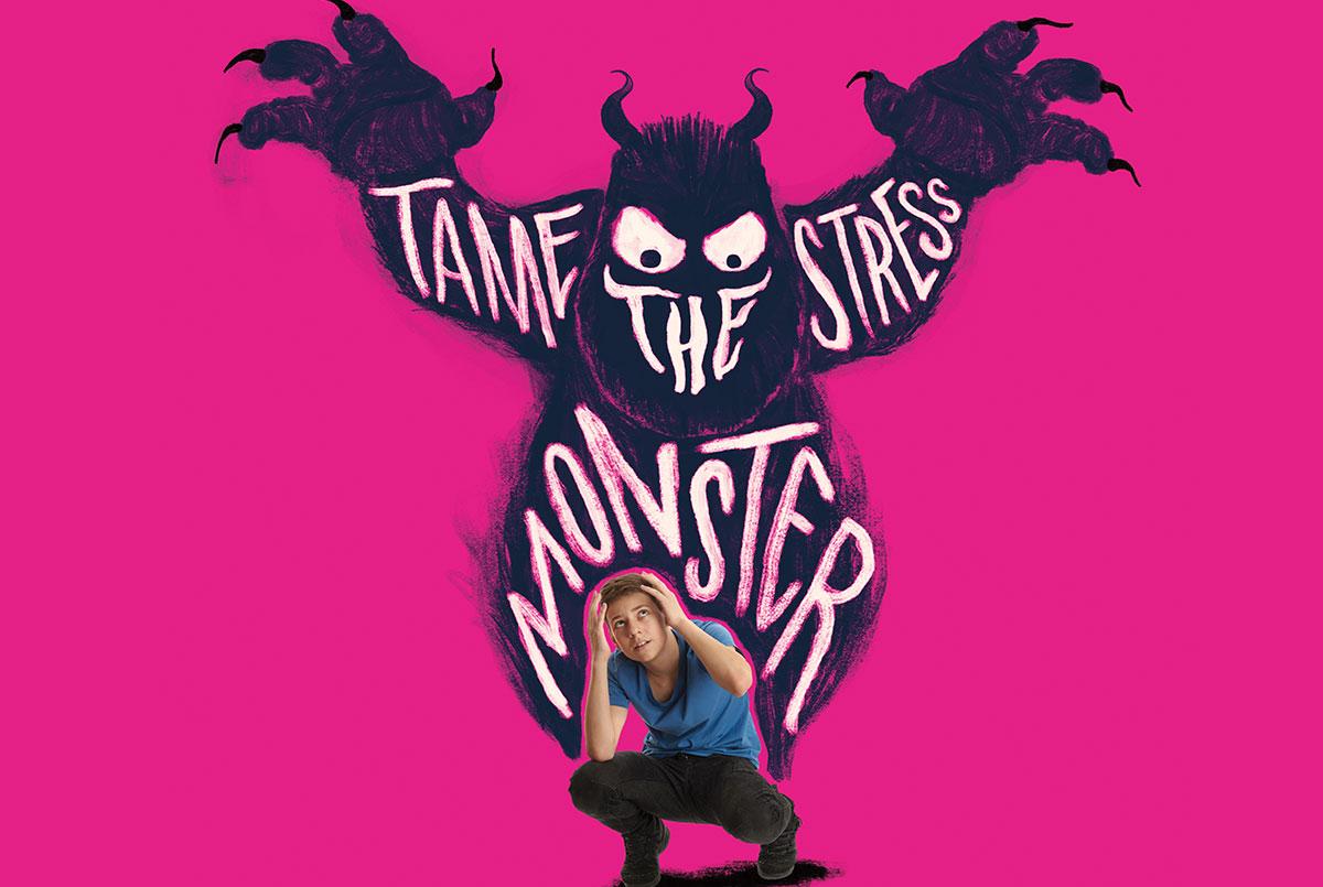 Taming Homework Monster >> Tame The Stress Monster